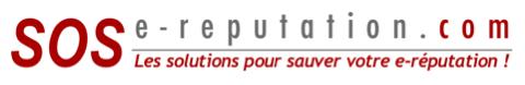 SOS-e-reputation : Les solutions pour protéger et défendre votre e-réputation !